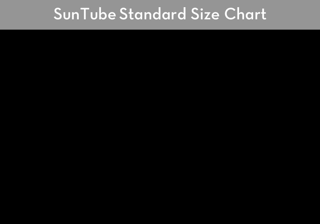SunTube - Standard Size Chart